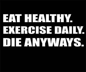 eat-healthy-excercise-daily-die-anyways